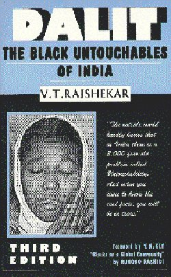 "The third edition of V.T. Rajshekar's ""Dalit: The Black Untouchables of India"" (Atlanta, Ga.: Clarity Press, 1997) remains an important ..."