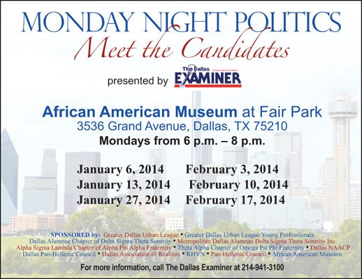 Monday Night Politics – Meet the Candidates, presented by The Dallas Examiner for Primary Elections March 4, 2014, will be ...