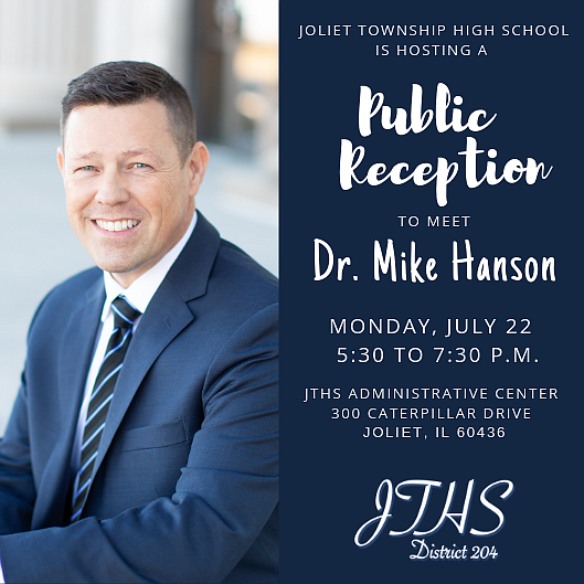 Joliet Township High School District 204 will host a public reception on Monday, July 22 from 5:30 to 7:30 p.m. ...