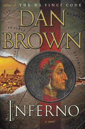 "In the new novel ""Inferno"" by Dan Brown, you may have no choice. Hell may be coming to Earth."