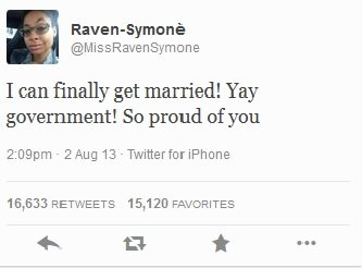 "On Friday, actress Raven Symone posted a tweet: ""I can finally get married! Yay government! So proud of you."" She later issued a statement through her representatives."