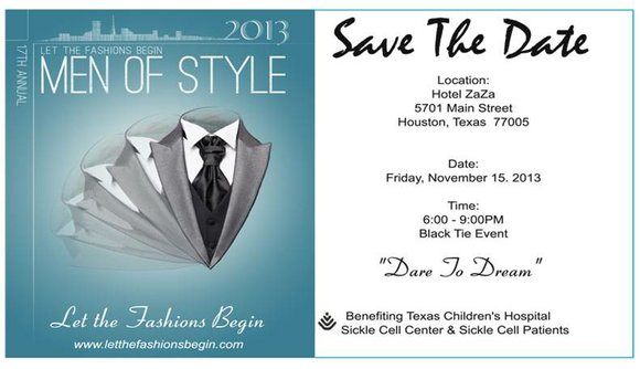 Houston, Let The Fashions Begin, Inc. is having its 17th annual Men of Style Gala being held on November 15th ...