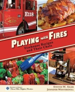 """Playing with Fires: Firehouse Recipes and their Chefs"" is available on amazon.com"