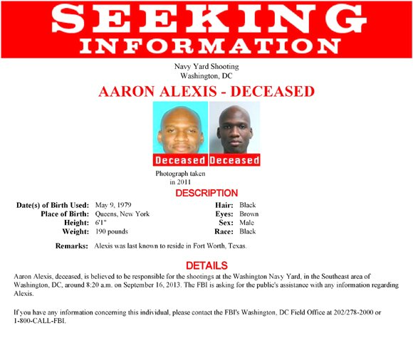 The Federal Bureau of Investigation released this poster, seeking information about Aaron Alexis, the deceased suspect in the U.S. Navy Yard shooting on Monday, September 16, 2013.