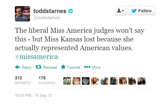 "Indian-American Nina Davuluri Won Miss America 2014, but New York-based Fox News & Commentary radio host Todd Starnes isn't pleased with the pick. In tweets Starnes said, ""The liberal Miss America judges won't say this - but Miss Kansas lost because she actually represented American values. #missamerica"" and ""Miss Politically Correct America #missamerica"" as well as ""Miss Kansas, a gun-toting, deer-hunting, military veteran was America's choice - but not the liberal Miss America judges' choice."""