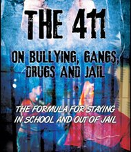 The 411 On Bullying, Gangs, Drugs and Jail: The Formula for Staying in School and Out of Jail