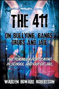 "In ""The 411 On Bullying, Gangs, Drugs and Jail: The Formula for Staying in School and Out of Jail,"" written ..."