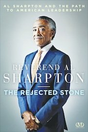"You need a leader. So why can't it be you? In the new book ""The Rejected Stone"" by Reverend Al ..."