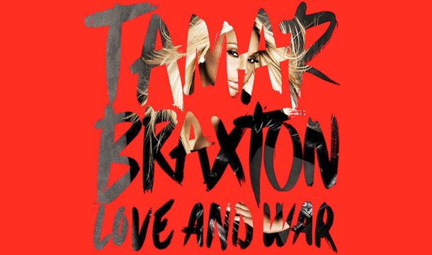"Tamar Braxton album ""Love and War."""