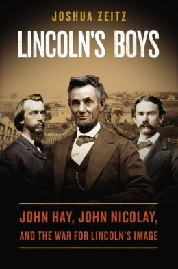 "Historian Joshua Zeitz will draw upon the facts and the spin on Feb. 4 when he discusses ""Lincoln's Boys: John ..."