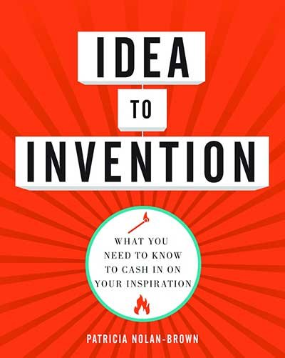 idea to invention by patricia nolan brown houston style magazine
