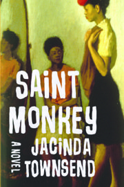 "Do we ever outgrow wanting what someone else has? Or, as in the new novel ""Saint Monkey"" by Jacinda Townsend, ..."