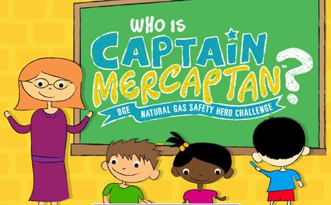 "Baltimore Gas and Electric Company (BGE) announces the launch of the ""Who is Captain Mercaptan?"" BGE Natural Gas Safety Hero ..."