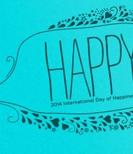 The United Nations declared March 20, 2014, the International Day of Happiness.