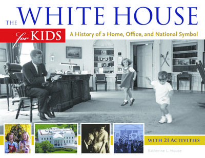 "In the new book, ""The White House for Kids"" by Katherine L. House, you'll see what it's like at 1600 ..."