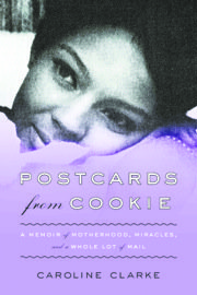 "As you'll see in the new memoir ""Postcards from Cookie"" by Caroline Clarke, some snail mail can make your heart ..."