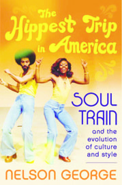"And in ""The Hippest Trip in America"" by Nelson George, you'll read about the iconic TV program that you never, ..."