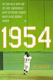 "In the new book ""1954"" by Bill Madden, you'll see how baseball was altered forever by one simple fix."