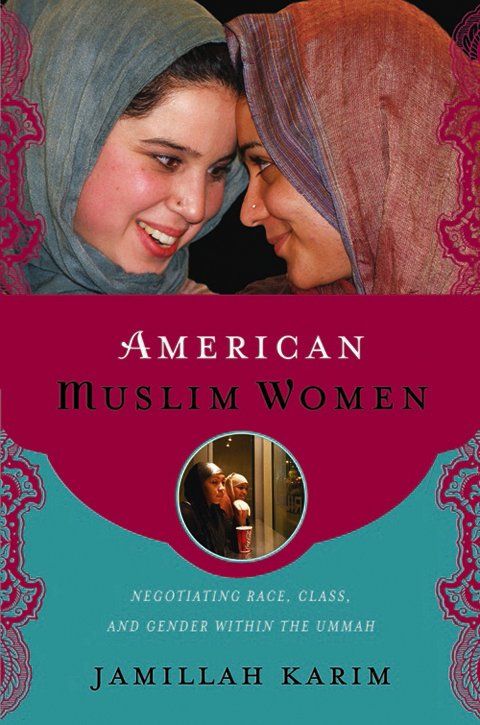 "Dr. Jamillah Karim will discuss and sign her book, ""American Muslim Women: Negotiating Race, Class, and Gender in the Ummah,"" ..."