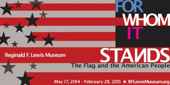 Awarded Best Historical Exhibition 2014 by Baltimore Magazine, the exhibition For Whom It Stands: The Flag and the American People, ...