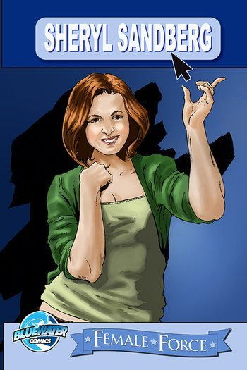 Sheryl Sandberg, Facebook chief operating officer is the star of a new comic book from Bluewater Productions.