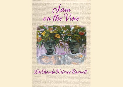 """Jam on the Vine,"" the debut novel by author LaShonda Katrice Barnett is a lush historical novel set at the ..."