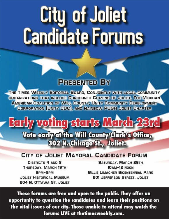 Joliet City Council and mayoral candidates will participate in community forums March 19 and 28 sponsored by The Times Weekly ...