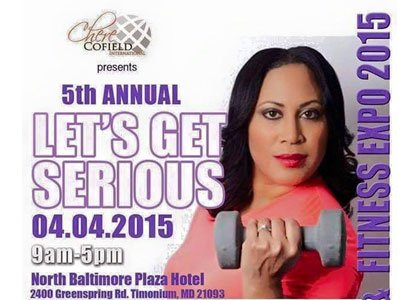 It's time to get ready for the 5th Annual Let's Get Serious Health, Wellness, and Fitness Expo on Saturday, April ...