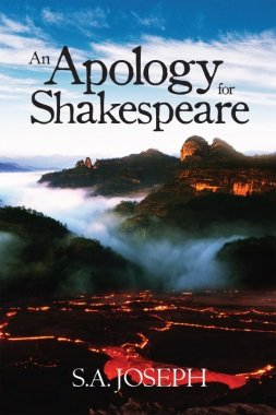 S.A. Joseph's 'An Apology For Shakespeare' has a two-fold goal; to encourage readers to embrace the study and wisdom of ...