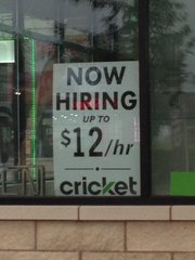A Cricket store on Larkin Avenue in Joliet is advertising the fact that it's willing to pay up to $12 a hour, which is $3.75 more than minimum wage.