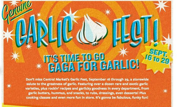 "Customers will go gaga for garlic this month at Central Market's first ever ""Garlic Fest"" Wednesday, September 16 through Tuesday, ..."