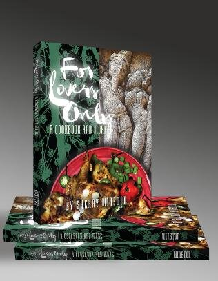 "Jazz flutist Sherry Winston offers a self-published combination cookbook and CD, ""For Lovers Only: A Cookbook and More."""