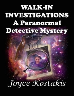Masterfully crafted by Joyce Kostakis, 'Walk-In Investigation: A Paranormal Detective Mystery' is a rare fusion of detective mystery and the ...