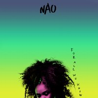 NAO's debut album For All We Know has been released via Little Tokyo Recordings/RCA Records and is set to be ...