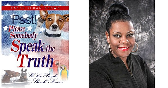 "BLACK AUTHOR/THINKER REVEALS THE TRUTH ABOUT 18 CONTROVERSIAL SUBJECTS IN HER NEW BOOK, ""PSST: PLEASE SOMEBODY SPEAK THE TRUTH"""