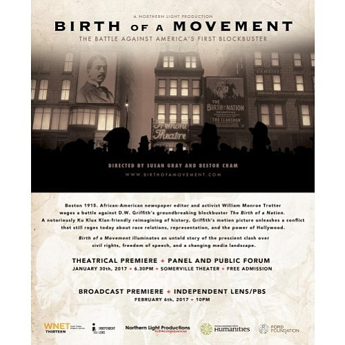 Birth of a Movement, a documentary about African-American newspaper editor William Monroe Trotter's 1915 battle against America's first blockbuster movie ...