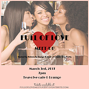 The Full of Love Meet-up will take place at Teavolve Café and Lounge on Friday March 3rd at 7p.m.