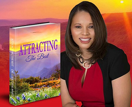 Dr. Cozette M. White, announced today that she is holding a Virtual Book Launch for her new book, Attracting The ...