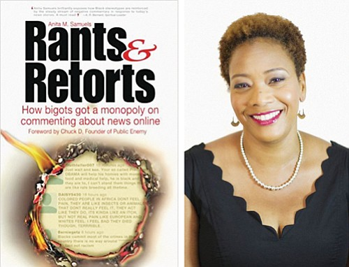 "An award-winning black journalist is taking on the trolls. Anita M. Samuels' new book, ""Rants & Retorts: How Bigots Got ..."