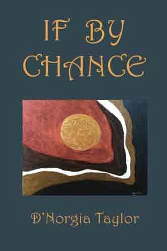 "The African American Book Club at the Palmdale Library will discuss ""If By Chance"" by D'Norgia Taylor on April 18 ..."