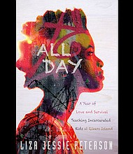 """Cover art for Liza Jessie Peterson's """"All Day: A Year of Love and Survival Teaching Incarcerated Kids at Rikers Island,"""" provided to Colorlines by Hachette Book Group on April 17, 2017. Provided to Colorlines by Hachette Book Group"""