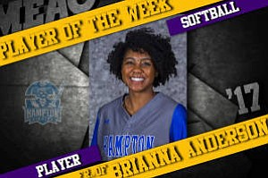 Hampton freshman Brianna Anderson was selected as the Mid-Eastern Athletic Conference (MEAC) Softball Player of the Week