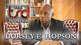 The TSD Interview: Dorsey E. Hopson