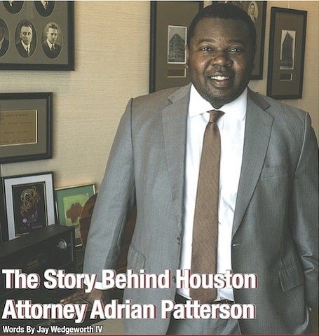 Houston Style sat down with legal eagle Adrian Patterson to learn more about his path from humble beginnings to becoming ...