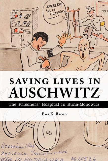 "A powerful and profound look at a dark time in history entitled ""Saving Lives in Auschwitz: The Prisoners' Hospital in ..."