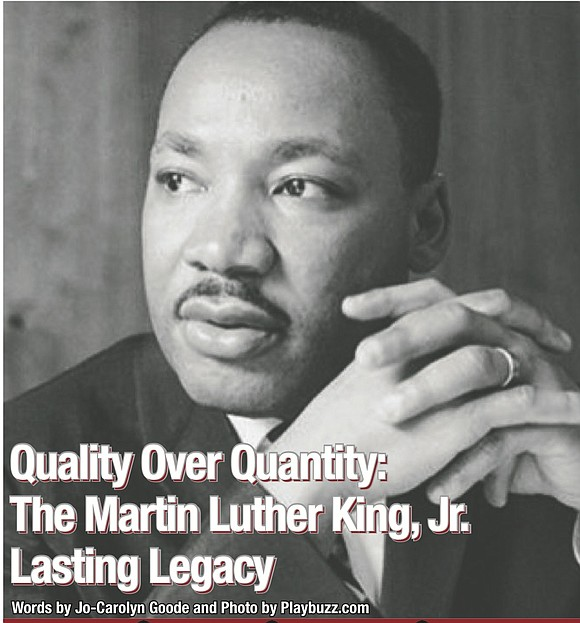 "Dr. Martin Luther King, Jr. once said, ""The quality, not the longevity, of one's life is what is important. "" ..."