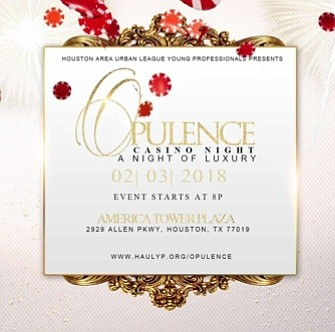 Feb. 3, 2018 marks the fifth installment of Opulence Casino Night, Houston Area Urban League Young Professionals' (HAULYP) signature fundraising ...