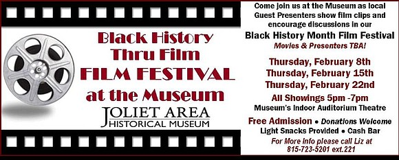 "The Joliet Area Historical Museum will celebrate Black History month in February with a three-part film series titled ""Black History ..."