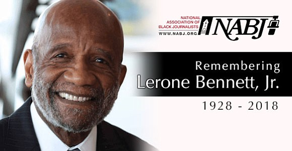 The National Association of Black Journalists recognizes the exceptional life of journalist and historian Lerone Bennett, Jr. who transitioned on ...