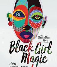 """The BreakBeat Poets Vol. 2: Black Girl Magic,"" edited by Jamila Woods, Mahogany L. Browne and Idrissa Simmonds"